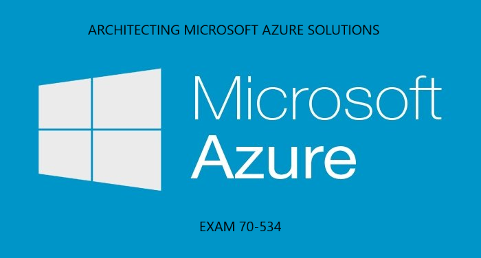 MCTS Architecting Microsoft Azure Solutions