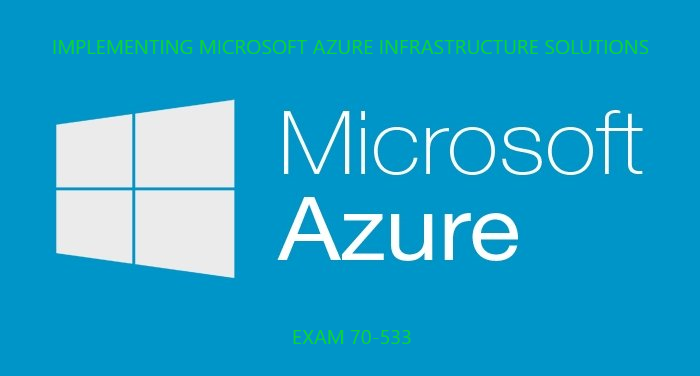 Implementing Microsoft Azure Solutions