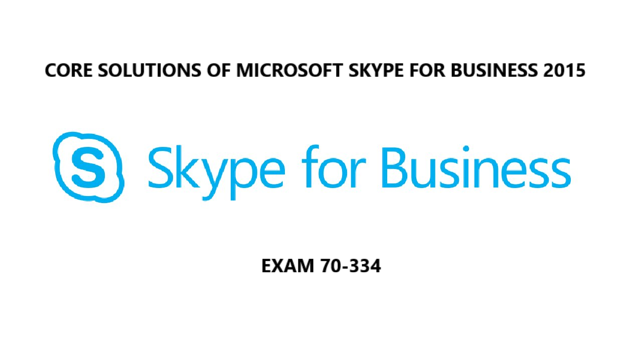 Core Solutions of Microsoft Skype for Business